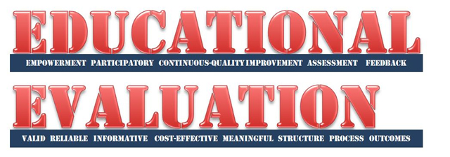 evaluation of education Educational evaluation is the evaluation process of characterizing and appraising some aspect/s of an educational process there are two common purposes in educational evaluation which are, at times, in conflict with one another.